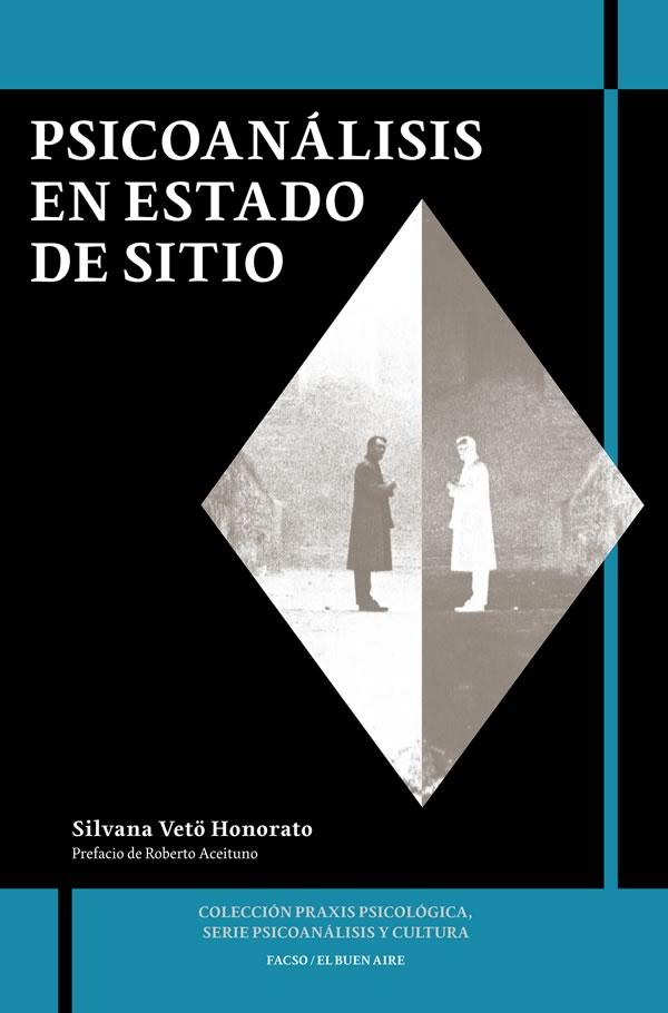 LaPSoS invita al lanzamiento del libro «Psicoanálisis en Estado de Sitio» de Silvana Vetö