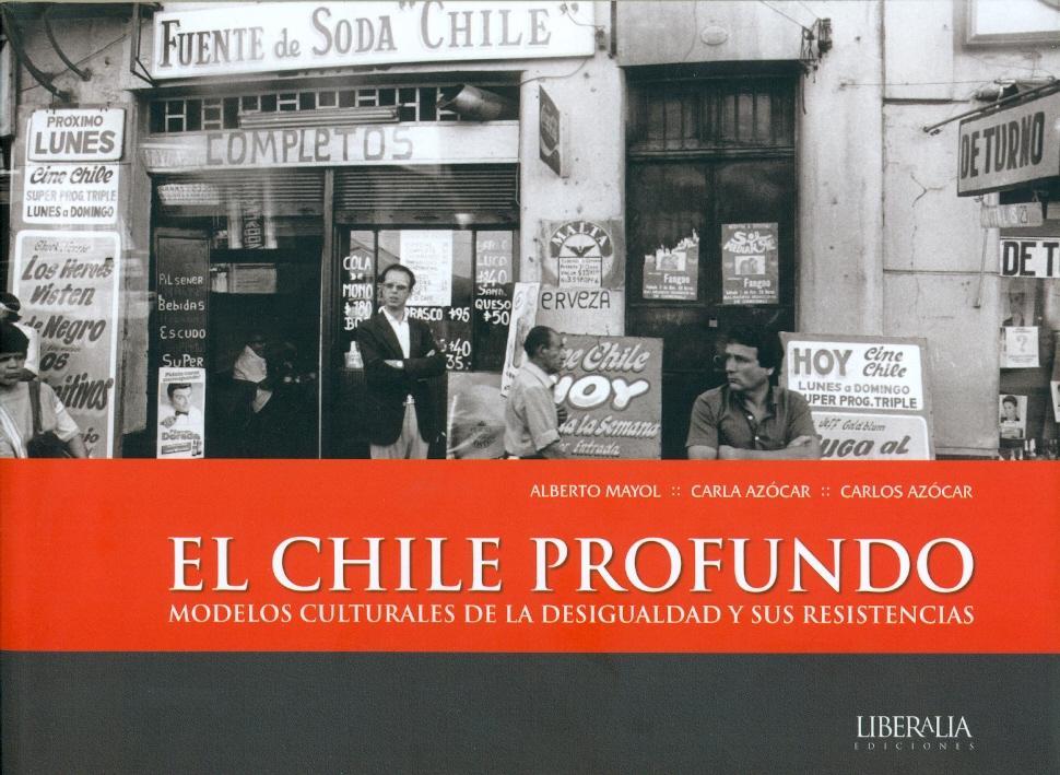 Lanzamiento de «El Chile Profundo», nuevo libro de A. Mayol y C. Azócar